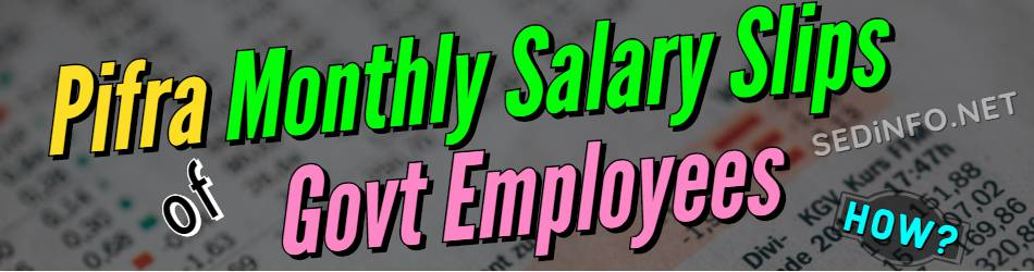 Employees Salary Slip Registration on m.pifra.gov.pk