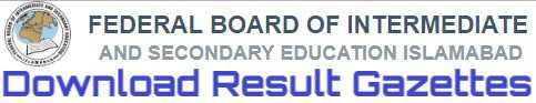 download fbise result gazettes