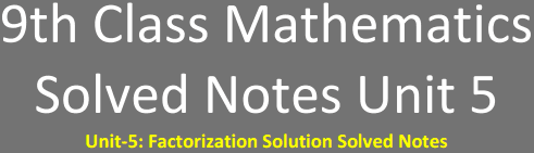 Download 9th Class Math Solved Notes Unit 5