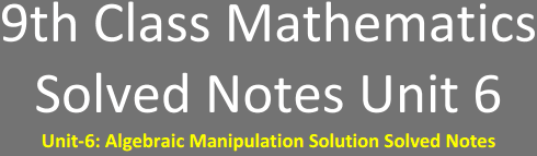 9th Class Math Solved Notes Unit 6