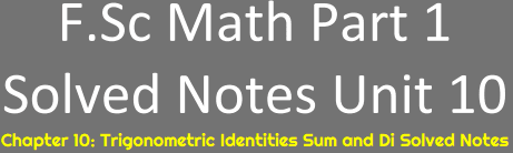Download FSc Math Part 1 Unit 10 Notes