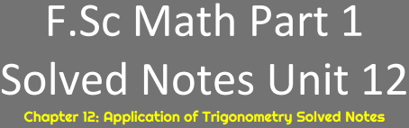 Download FSc Math Part 1 Unit 12 Notes