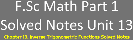 Download FSc Math Notes Part 1 Unit 13