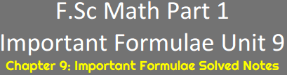 Download FSc Math Part 1 Notes Unit 9 Formulas
