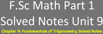 Download Math FSc Part 1 Notes Unit 9