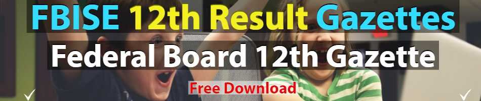 Download FBISE Federal Board Result Gazettes Latest & Old