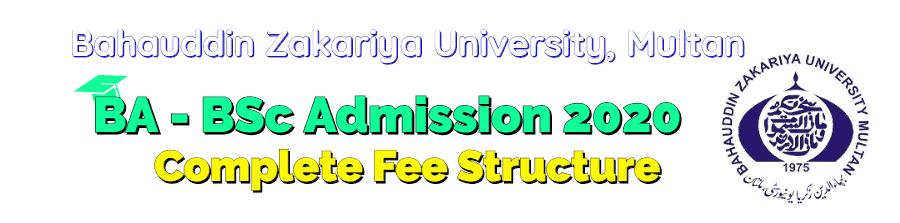 BZU Multan BA - BSc Admission 2020 with Fee Structure